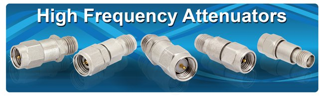 High Frequency Attenuators